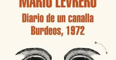 MARIO LEVRERO 'Diario de un canalla; Burdeos, 1972' (1986-1987 y 2003) Libro, Ed. Literatura Random House, 2015
