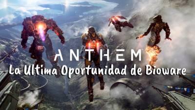 Anthem: La Ultima Oportunidad de Bioware