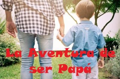 La Aventura de ser Papá