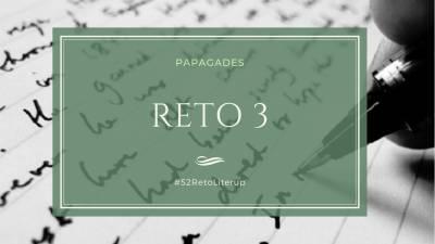 Reto 3/52 #52RetosLiterup de Escritura