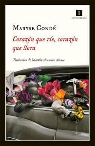 Reseña: 'Corazón que ríe, corazón que llora', de Maryse Condé