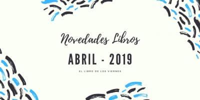 ¡Novedades! Estos son los libros que leerás en abril
