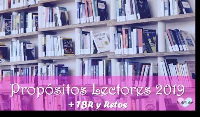 Propósitos Lectores 2019 , TBR y Retos Literarios 2019
