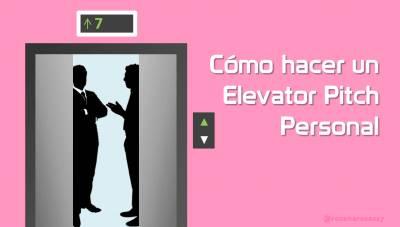 Cómo hacer un Elevator Pitch Personal