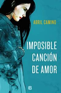 Reseña: Imposible canción de amor - Abril Camino
