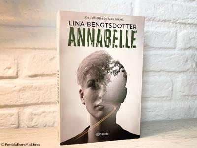 Reseña de 'Annabelle' de Lina Bangtsdotter. Perdida entre mis libros. Blog literario.