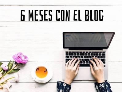 6 meses con el blog