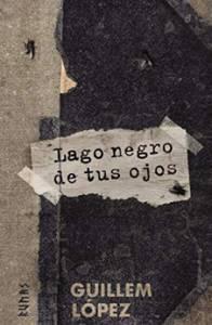 Lago negro de tus ojos - Guillem López