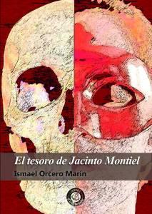 El Tesoro De Jacinto Montiel (Ismael Orcero - Ediciones El Transbordador)