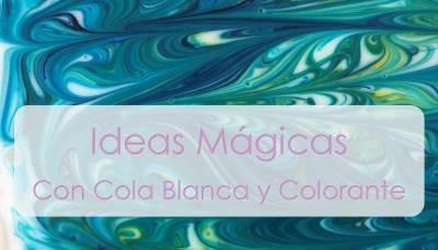 Cola Blanca y Colorante, pintamos y experimentamos - Mamá y 1000 cosas más