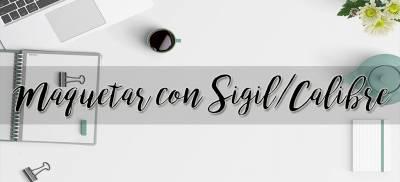 Guía básica para maquetar un ebook con Sigil/Calibre