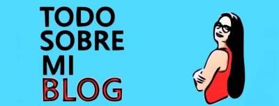 Todo sobre mi Blog | Presentación