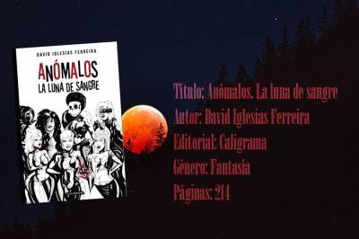 Anómalos, la luna de sangre - David Iglesias Ferreira