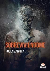 Sobreviviéndome – Rubén Zamora – Editorial Drakul, 2019.