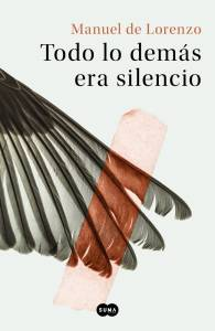 Libros en mi biblioteca: Todo lo demás era silencio, de Manuel de Lorenzo