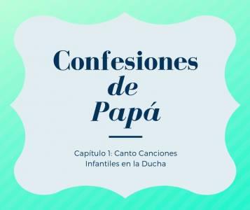 Confesiones de Papá: Canto Canciones Infantiles en la Ducha