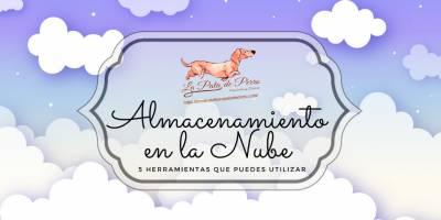 Almacenamiento en la Nube, 5 Herramientas que puedes Utilizar.