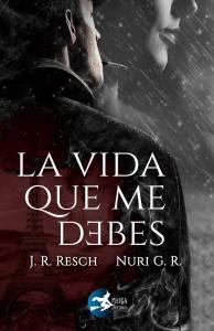 Reseña: La vida que me debes - J. R. Resch y Nuri G. R.