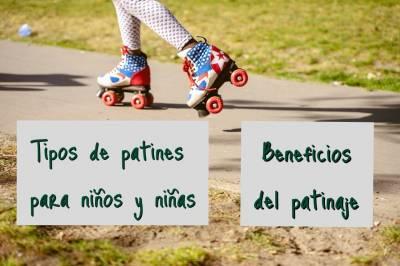 Tipos de patines para niños y niñas. Beneficios del patinaje