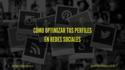 Cómo optimizar tus perfiles en Redes Sociales