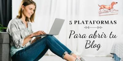 5 Plataformas para Abrir tu Blog.