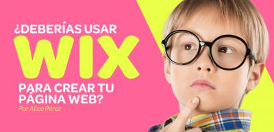 ¿Deberías usar Wix para crear tu página web?