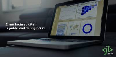 El marketing digital: la publicidad del siglo XXI