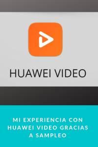 Mi experiencia con Huawei Vídeo gracias a Sampleo - munduky