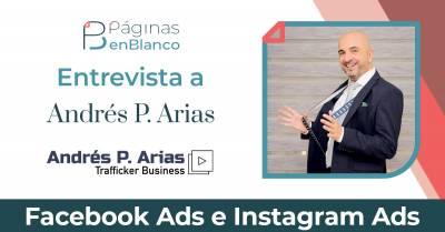 Facebook e Instagram Ads con Andrés P. Arias - paginasenblanco. com