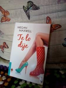 Resena: Te lo dije de Megan Maxwell
