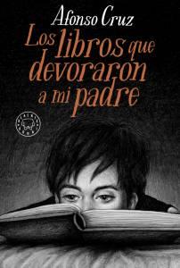 Y detrás del cuento… Sobre Los libros de que devoraron a mi padre de Alfonso Cruz