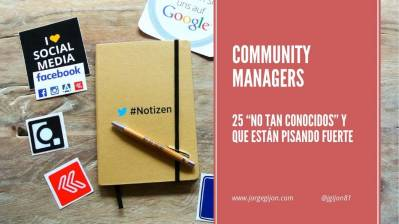25 community managers no tan conocidos | Jorge Gijon
