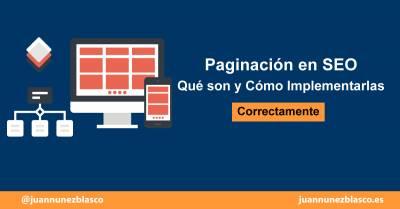 Paginaciones en SEO: Qué son y Cómo Implementarlas Correctamente - Juan Núñez Blasco