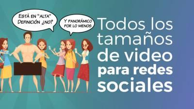 Formatos de Vídeo en Redes Sociales: Medidas, Duración, Tamaño