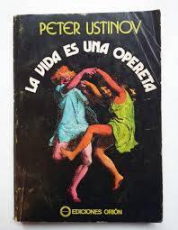 La vida es una opereta, de Peter Ustinov