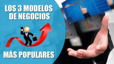 Los 3 modelos de negocios más populares