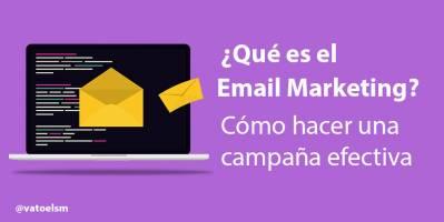 Qué es el email marketing [Cómo crear una campaña efectiva]