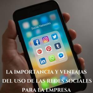 La importancia y ventajas del uso de las redes sociales para la empresa - PGF Marketing