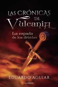 Presentación Oficial De Las Crónicas De Vulcania: La Espada De Los Druidas