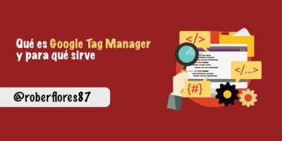 Qué es Google Tag Manager y Cómo Instalarlo en tu Web