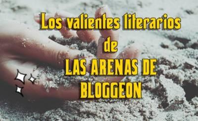 Mis valientes de Las Arenas de Bloggeon