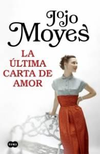 La última carta de amor de Jojo Moyes (Suma, abril 2019)