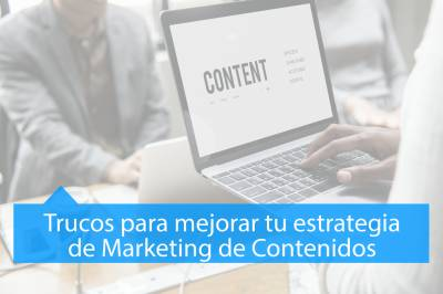 Trucos para mejorar tu estrategia de Marketing de Contenidos - MAV Marketing Digital