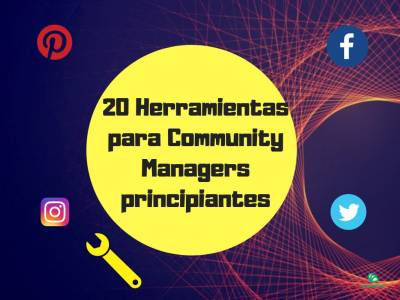 20 Herramientas para Community Managers principiantes
