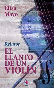 A Un Libro De Ti. Reseña de 'El llanto de un violín'