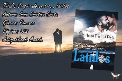 Reseña Suspirando en tus. . . latidos de Irina Cristina Cretu