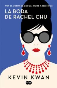 La boda de Rachel Chu - Kevin Kwan