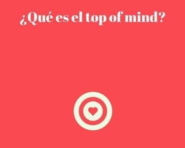 Top of Mind: Qué es, Para qué sirve y Cómo conseguirla [Ejemplo+Vídeo]