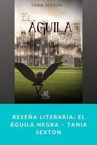 Reseña literaria: El águila negra – Tania Sexton - munduky