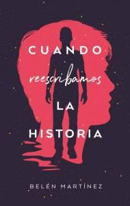 Reseña: Cuando reescribamos la historia - Belén Martínez